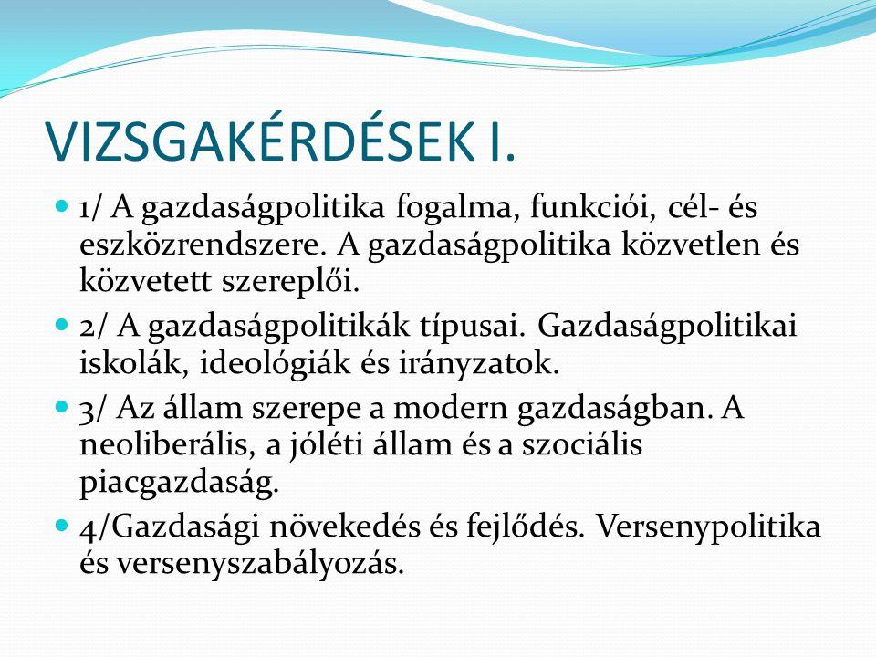 VIZSGAKÉRDÉSEK II.5/ A monetáris politika és a központi bank szerepe.