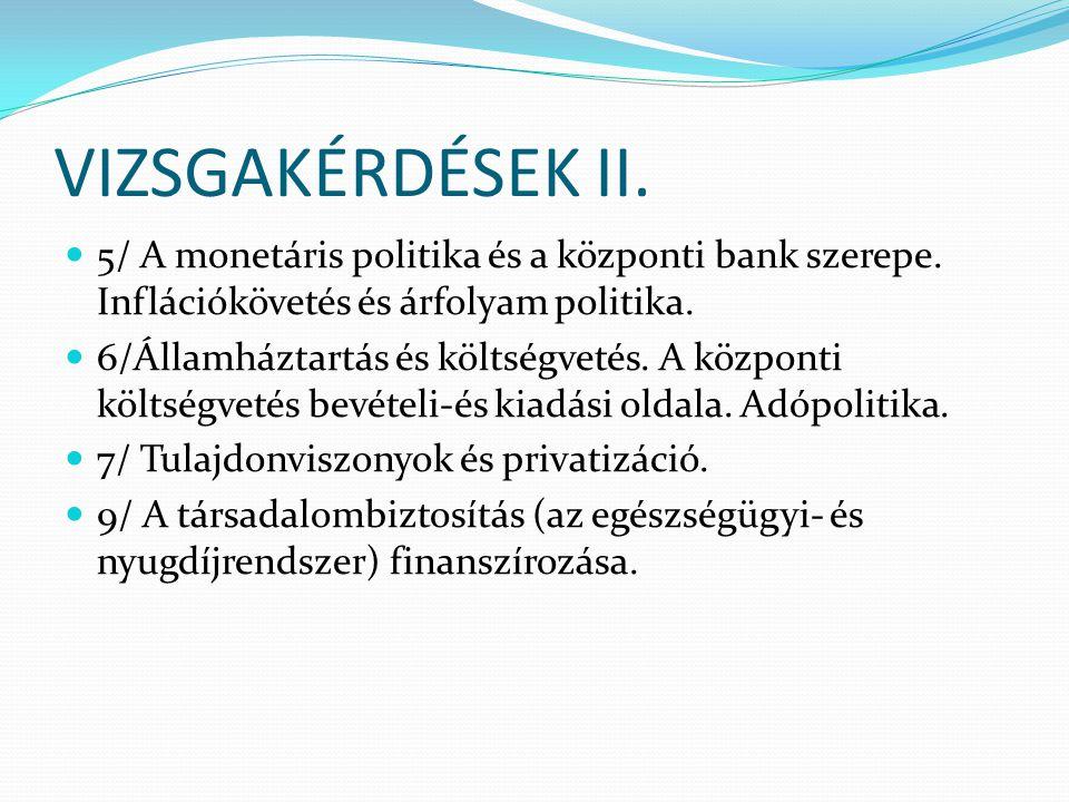 VIZSGAKÉRDÉSEK III.10/ A magyar gazdaságpolitika 1945 és 1994 között.