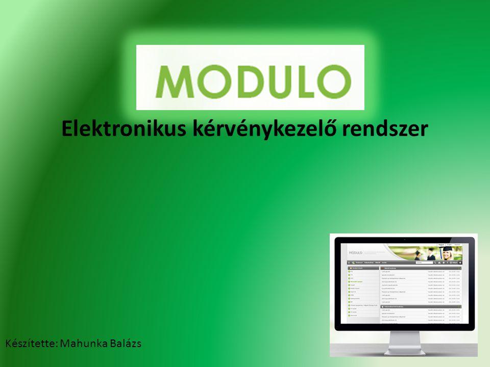 Elektronikus kérvénykezelő rendszer Készítette: Mahunka Balázs