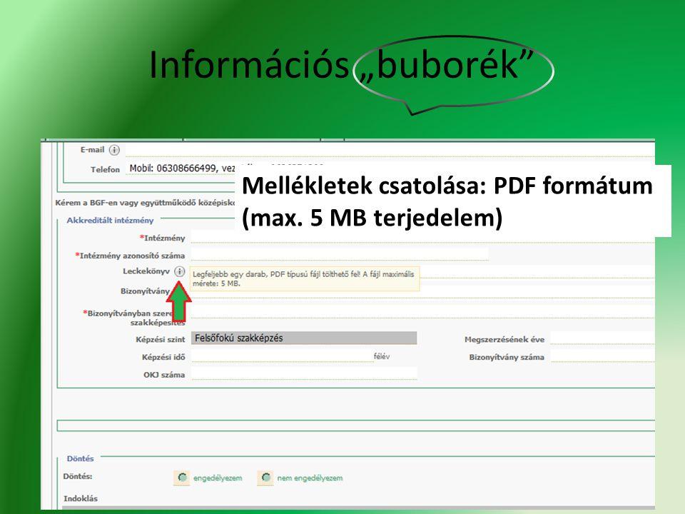 """Információs """"buborék"""" Mellékletek csatolása: PDF formátum (max. 5 MB terjedelem)"""
