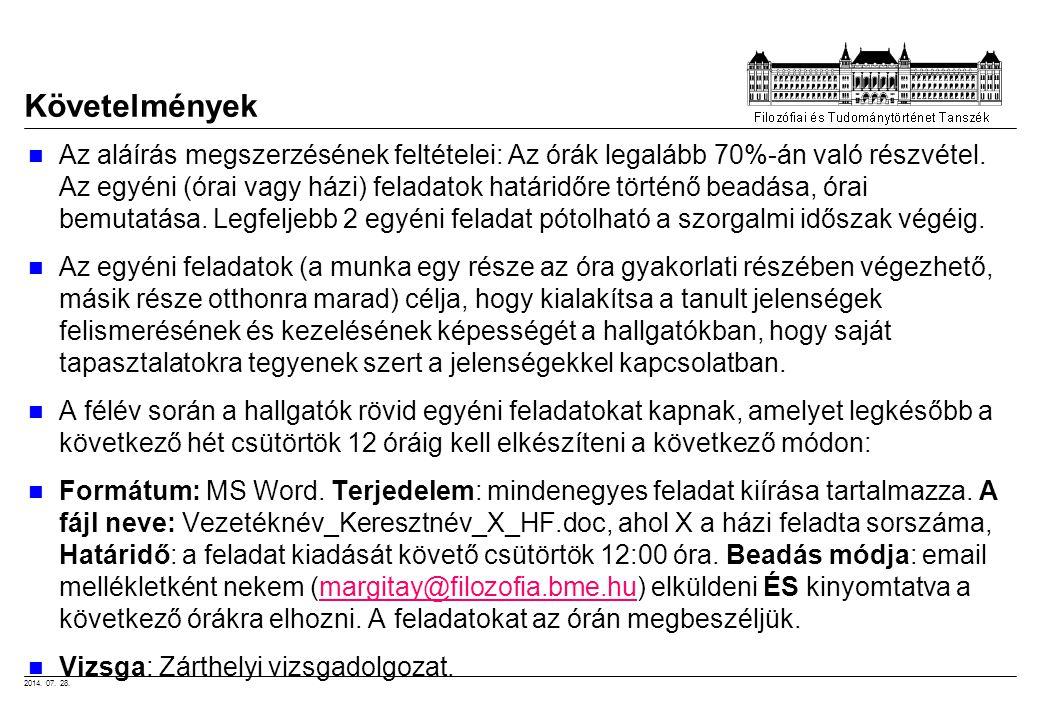 2014. 07. 28. Követelmények Az aláírás megszerzésének feltételei: Az órák legalább 70%-án való részvétel. Az egyéni (órai vagy házi) feladatok határid