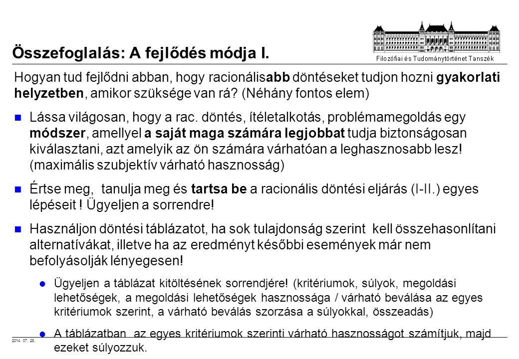 2014. 07. 28. Összefoglalás: A fejlődés módja I. Hogyan tud fejlődni abban, hogy racionálisabb döntéseket tudjon hozni gyakorlati helyzetben, amikor s