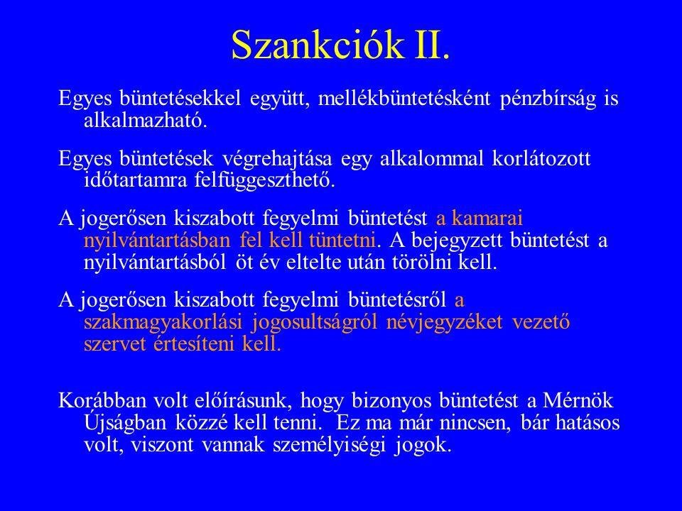 Szankciók II. Egyes büntetésekkel együtt, mellékbüntetésként pénzbírság is alkalmazható. Egyes büntetések végrehajtása egy alkalommal korlátozott időt