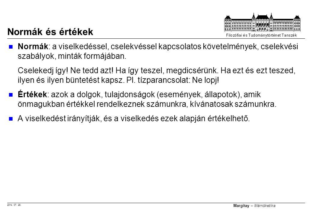 2014. 07. 28. Margitay – Mérnöketika Normák: a viselkedéssel, cselekvéssel kapcsolatos követelmények, cselekvési szabályok, minták formájában. Cseleke