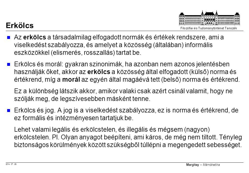 2014. 07. 28. Margitay – Mérnöketika Az erkölcs a társadalmilag elfogadott normák és értékek rendszere, ami a viselkedést szabályozza, és amelyet a kö