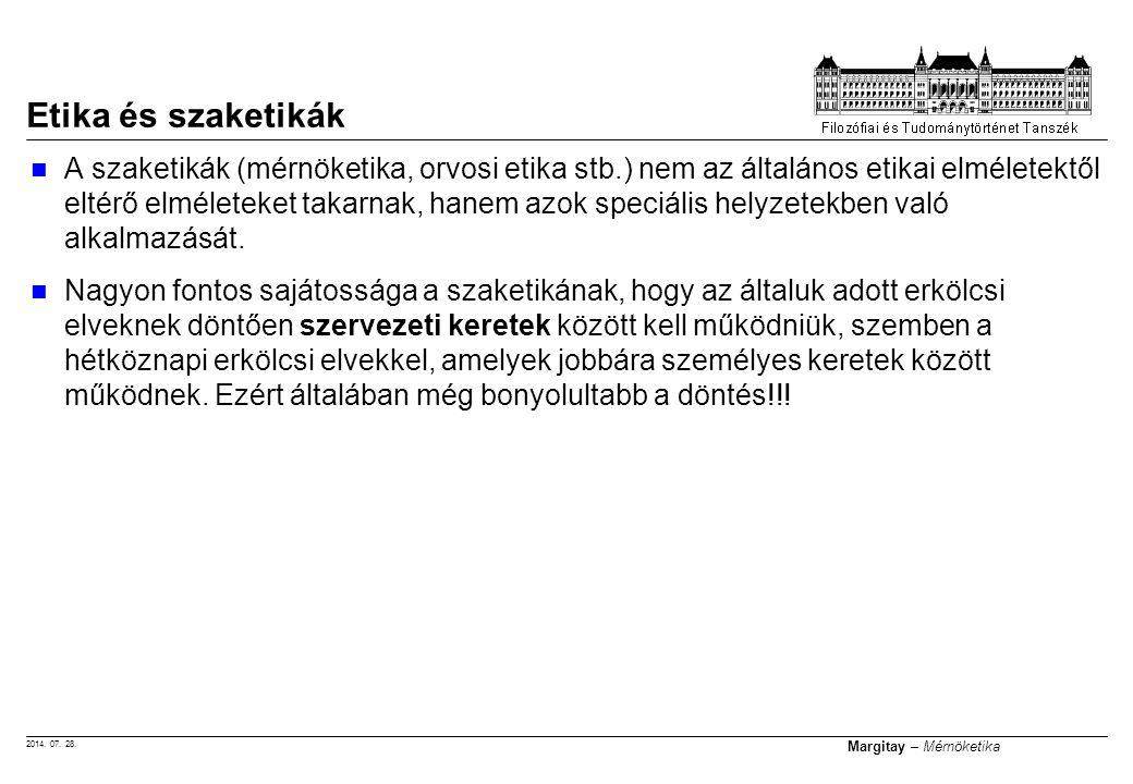 2014. 07. 28. Margitay – Mérnöketika A szaketikák (mérnöketika, orvosi etika stb.) nem az általános etikai elméletektől eltérő elméleteket takarnak, h