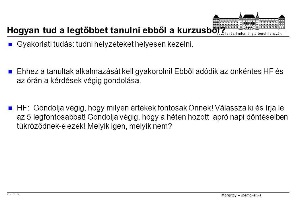 2014. 07. 28. Margitay – Mérnöketika Gyakorlati tudás: tudni helyzeteket helyesen kezelni. Ehhez a tanultak alkalmazását kell gyakorolni! Ebből adódik