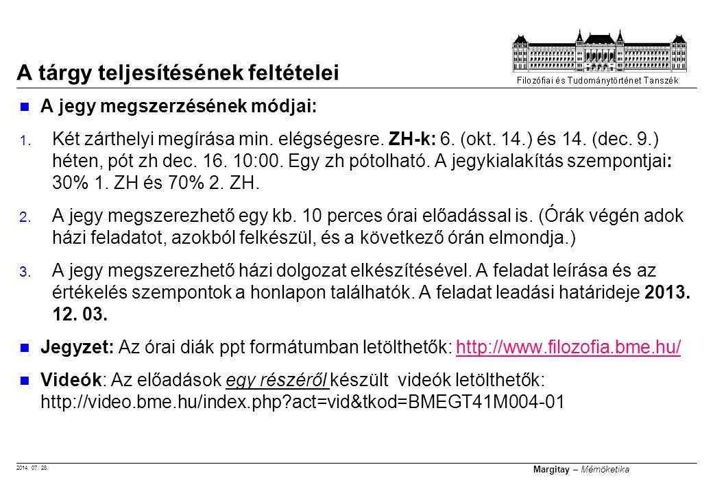 2014. 07. 28. Margitay – Mérnöketika A jegy megszerzésének módjai: 1. Két zárthelyi megírása min. elégségesre. ZH-k: 6. (okt. 14.) és 14. (dec. 9.) hé