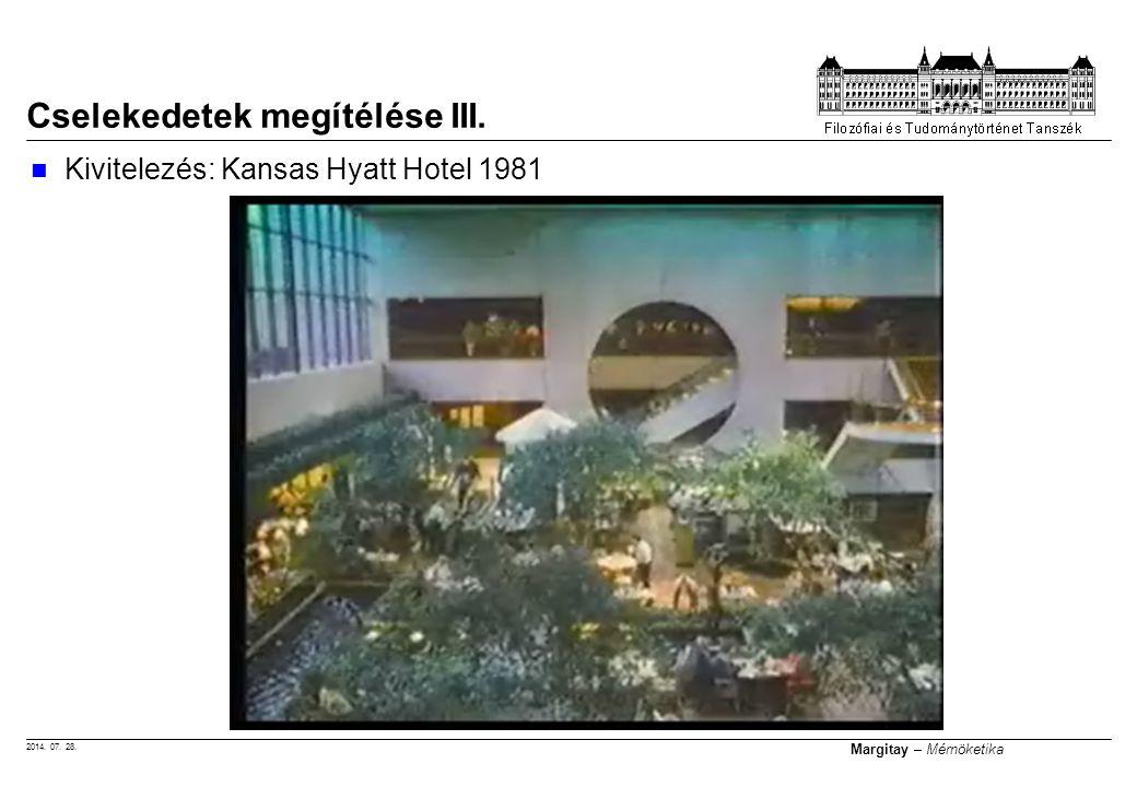 2014. 07. 28. Margitay – Mérnöketika Kivitelezés: Kansas Hyatt Hotel 1981 Cselekedetek megítélése III.