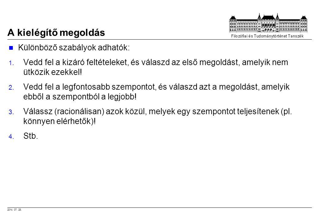 2014.07. 28. A kielégítő megoldás Különböző szabályok adhatók: 1.