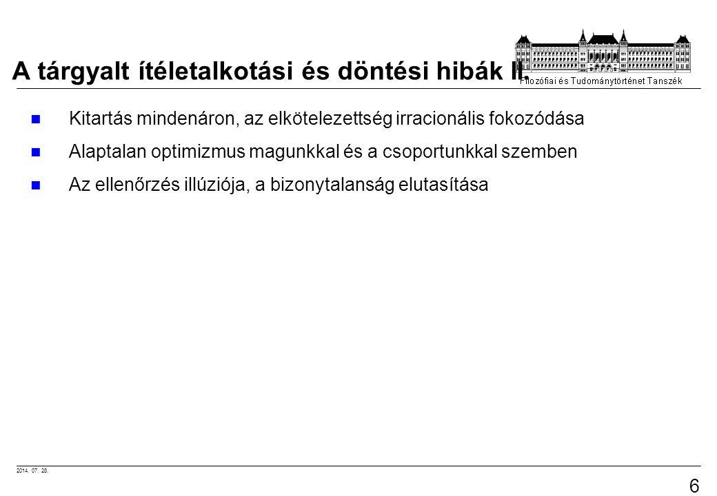 2014.07. 28. 60 A tárgyalt ítéletalkotási és döntési hibák II.
