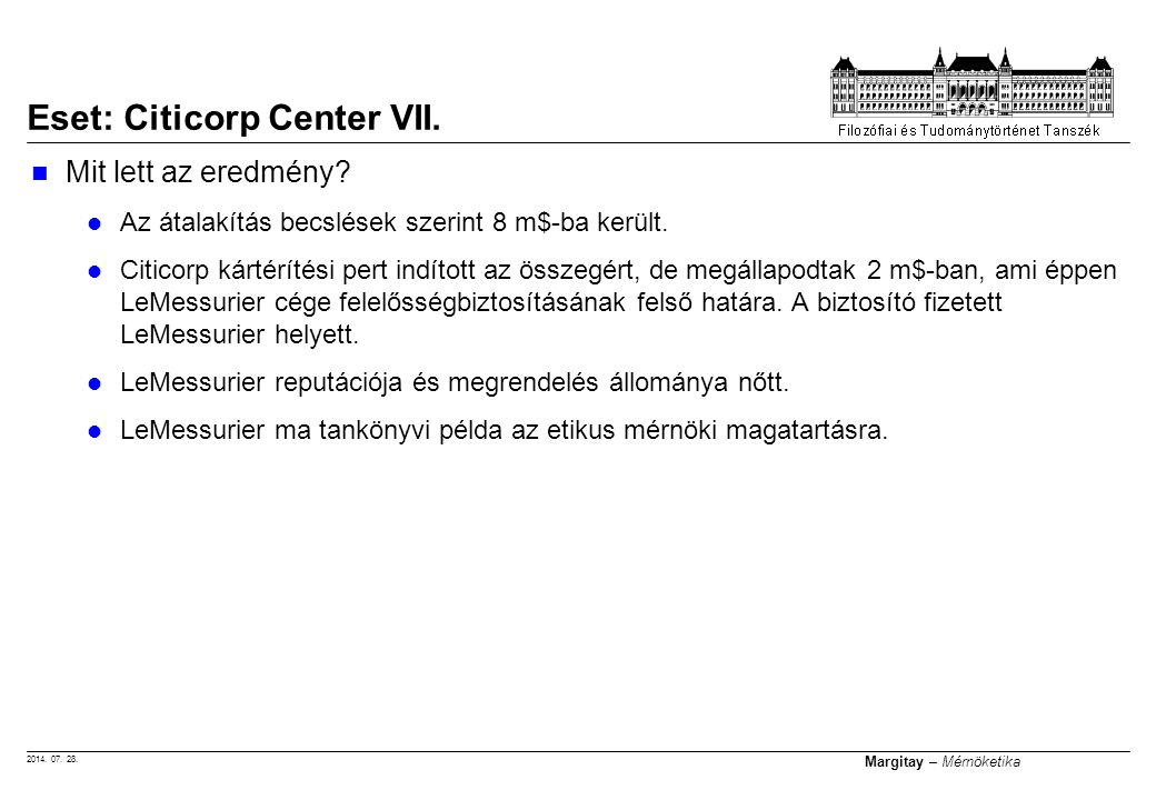 2014. 07. 28. Margitay – Mérnöketika Mit lett az eredmény? Az átalakítás becslések szerint 8 m$-ba került. Citicorp kártérítési pert indított az össze
