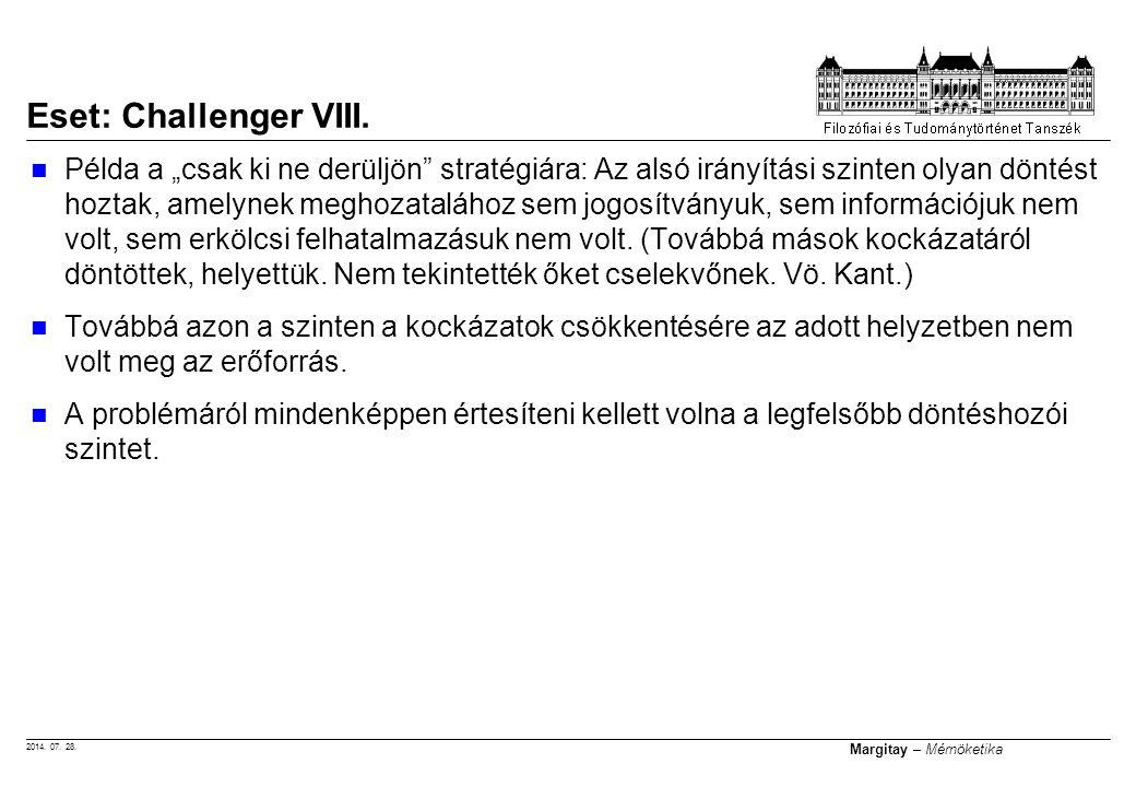"""2014. 07. 28. Margitay – Mérnöketika Példa a """"csak ki ne derüljön"""" stratégiára: Az alsó irányítási szinten olyan döntést hoztak, amelynek meghozataláh"""