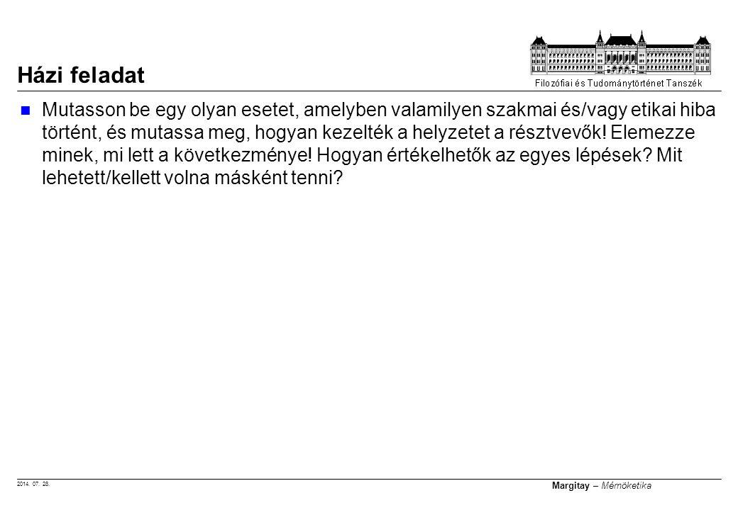 2014. 07. 28. Margitay – Mérnöketika Mutasson be egy olyan esetet, amelyben valamilyen szakmai és/vagy etikai hiba történt, és mutassa meg, hogyan kez