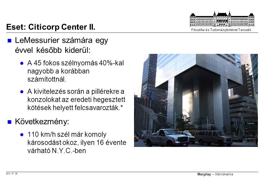 2014. 07. 28. Margitay – Mérnöketika Eset: Citicorp Center II. LeMessurier számára egy évvel később kiderül: A 45 fokos szélnyomás 40%-kal nagyobb a k