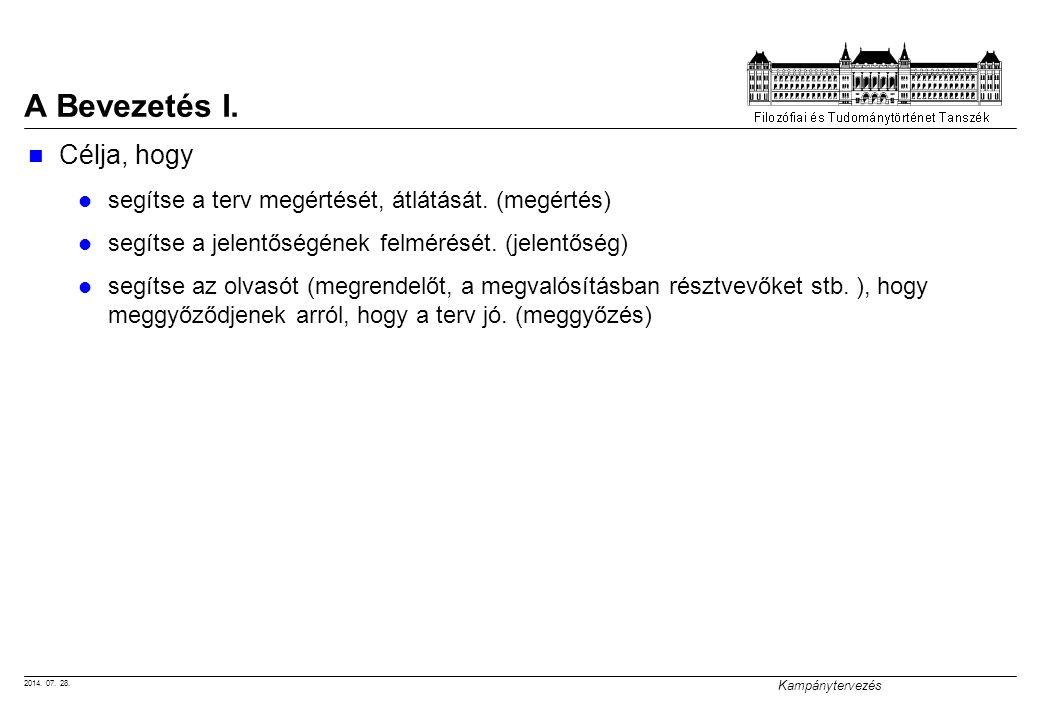 2014.07. 28. Kampánytervezés A Bevezetés I. Célja, hogy segítse a terv megértését, átlátását.