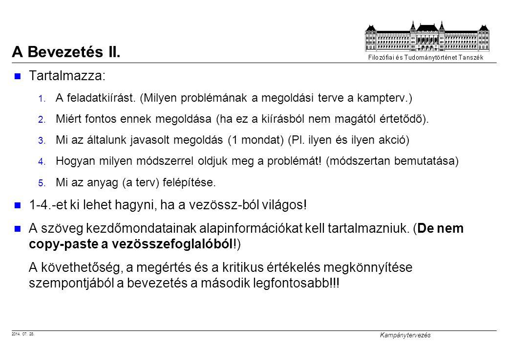 2014.07. 28. Kampánytervezés A Bevezetés II. Tartalmazza: 1.