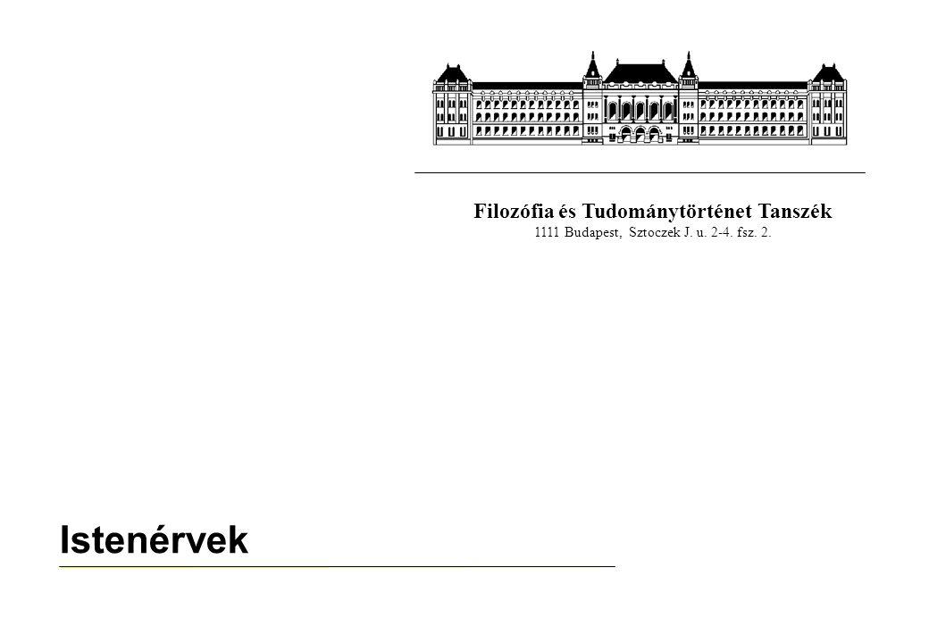 Filozófia és Tudománytörténet Tanszék 1111 Budapest, Sztoczek J. u. 2-4. fsz. 2. Istenérvek