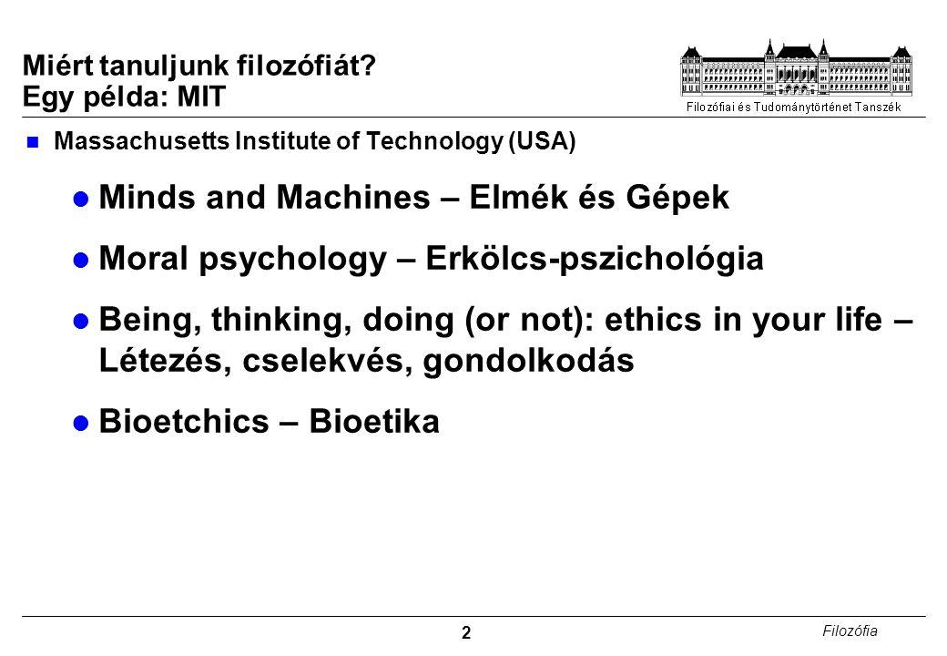 3 Filozófia Mire jó a filozófia.Ki tanuljon filozófiát.