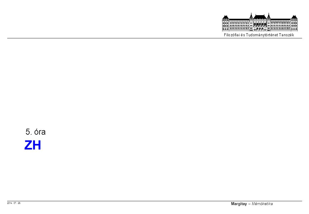 2014. 07. 28. Margitay – Mérnöketika ZH 5. óra