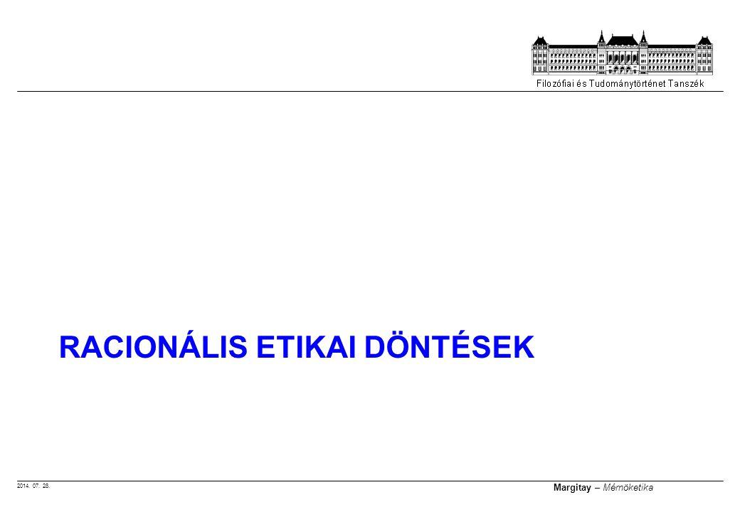 2014. 07. 28. Margitay – Mérnöketika RACIONÁLIS ETIKAI DÖNTÉSEK