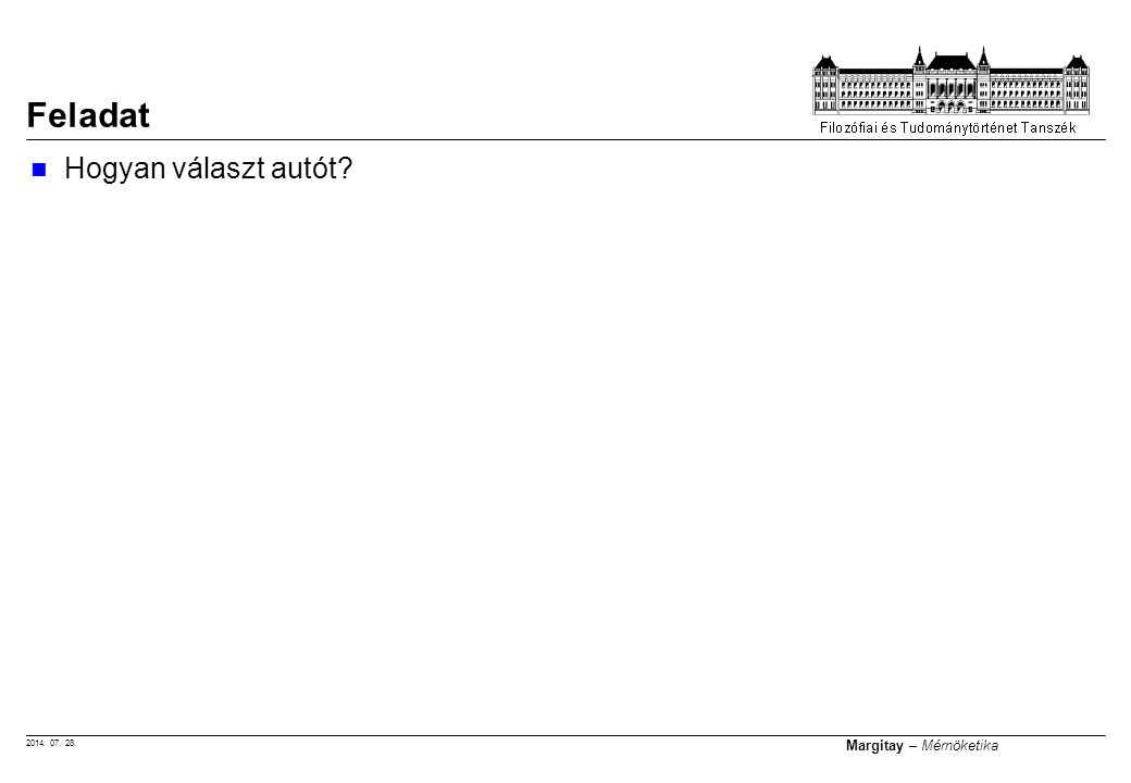 2014. 07. 28. Margitay – Mérnöketika Hogyan választ autót? Feladat