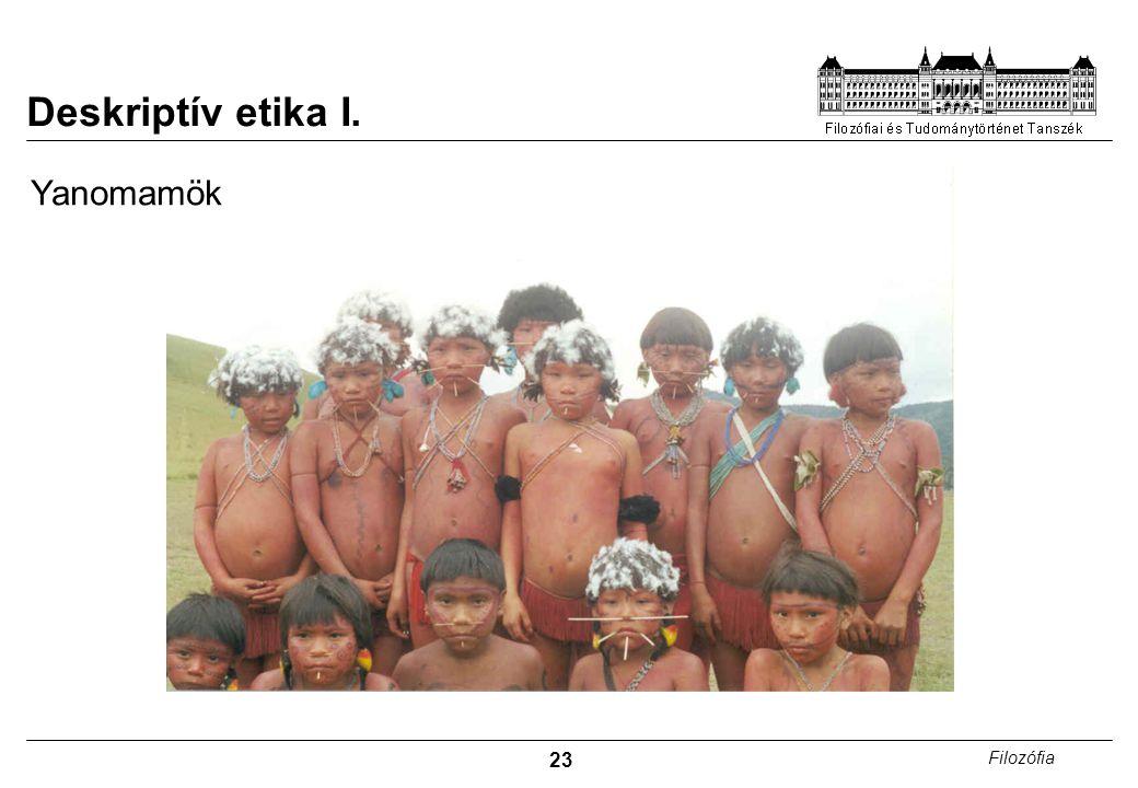 23 Filozófia Deskriptív etika I. Yanomamök