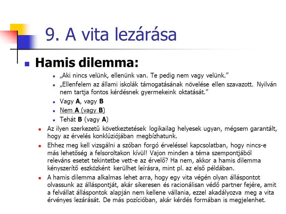 """9.A vita lezárása Hamis dilemma: """"Aki nincs velünk, ellenünk van."""