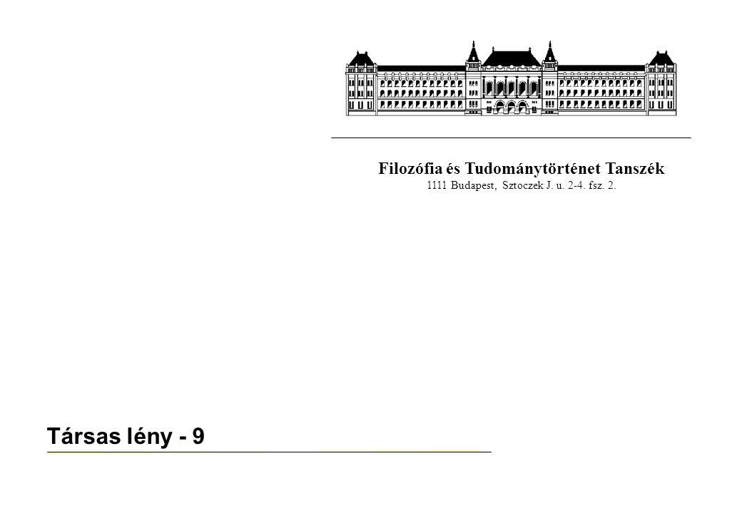 Filozófia és Tudománytörténet Tanszék 1111 Budapest, Sztoczek J. u. 2-4. fsz. 2. Társas lény - 9