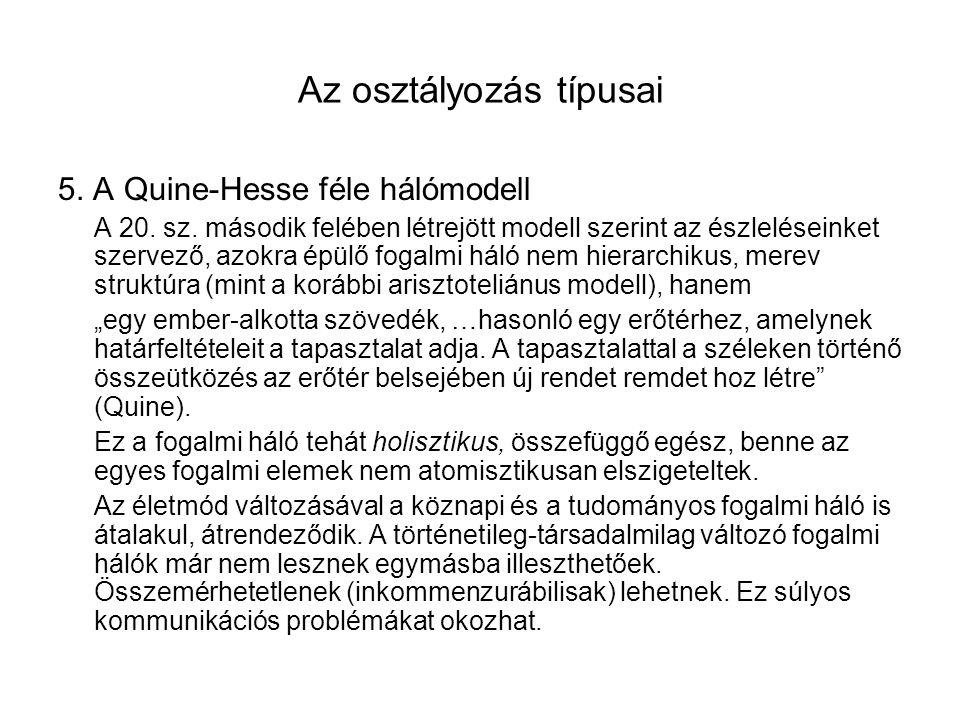 Az osztályozás típusai 5.A Quine-Hesse féle hálómodell A 20.