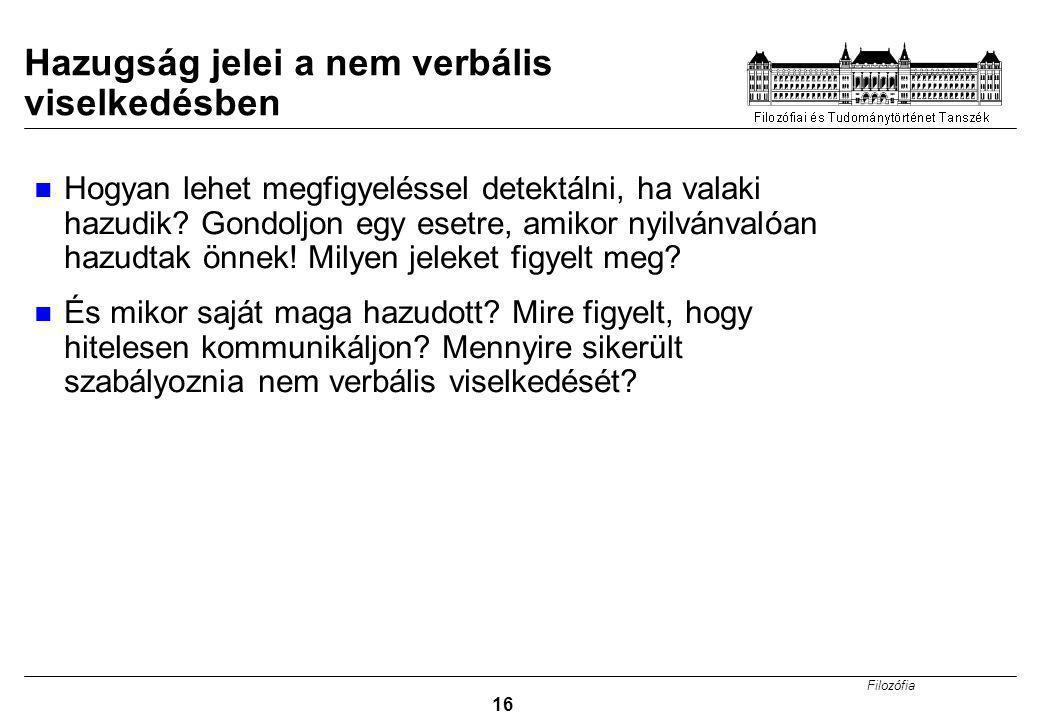 Filozófia 16 Hazugság jelei a nem verbális viselkedésben Hogyan lehet megfigyeléssel detektálni, ha valaki hazudik.