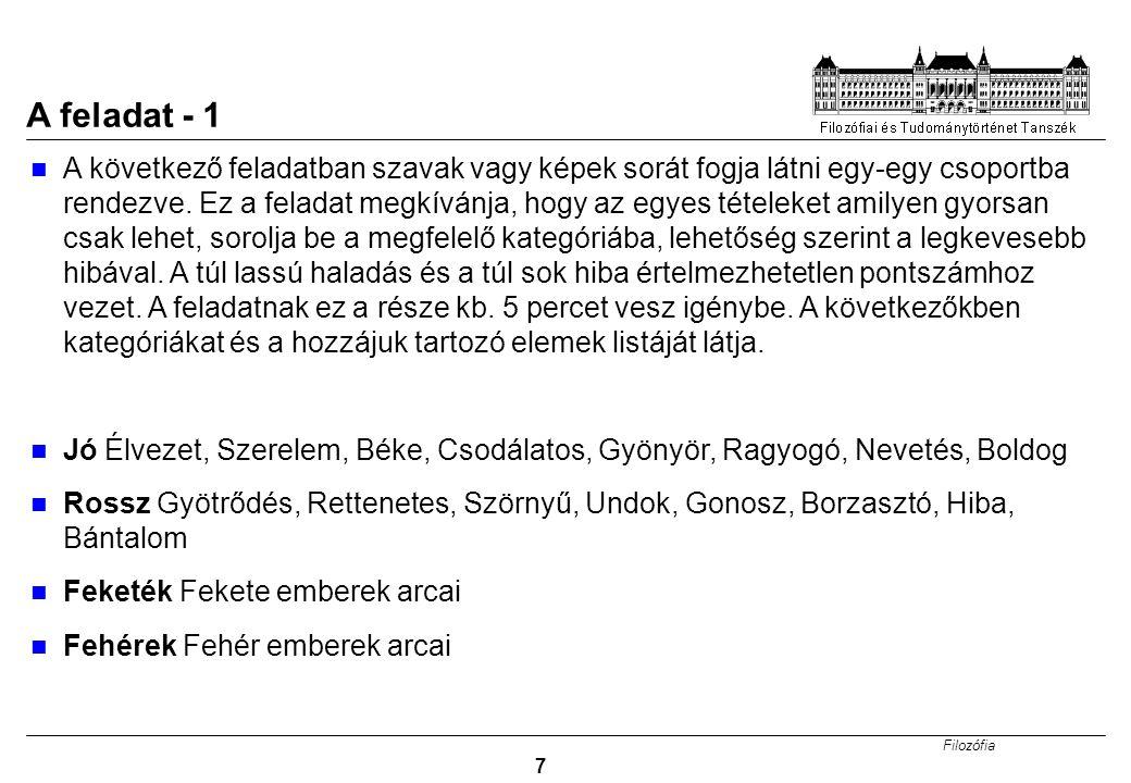 Filozófia 7 A feladat - 1 A következő feladatban szavak vagy képek sorát fogja látni egy-egy csoportba rendezve.