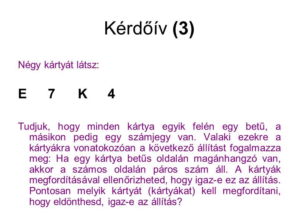 Kérdőív (4) Milyen 4 betűs angol szóból van több.A.