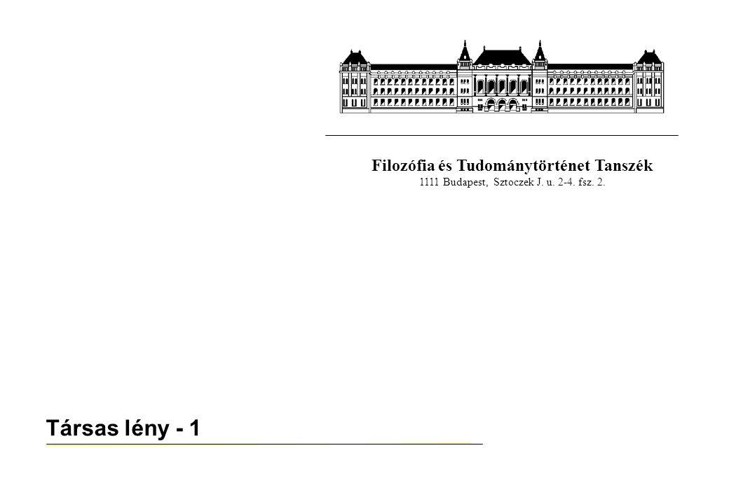 Filozófia és Tudománytörténet Tanszék 1111 Budapest, Sztoczek J. u. 2-4. fsz. 2. Társas lény - 1