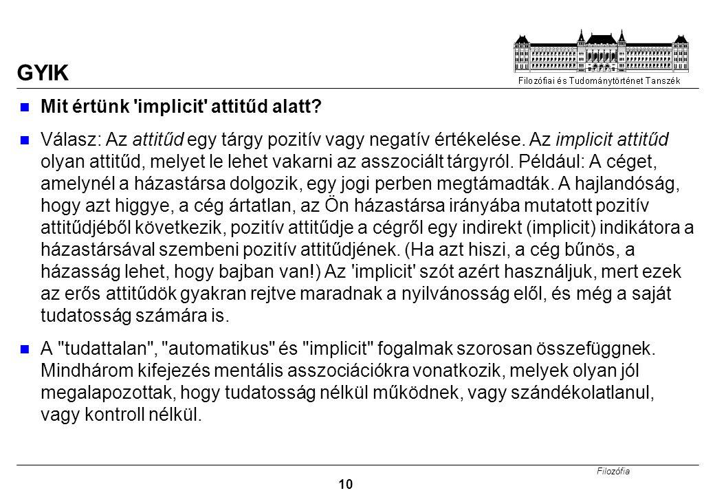 Filozófia 10 GYIK Mit értünk implicit attitűd alatt.