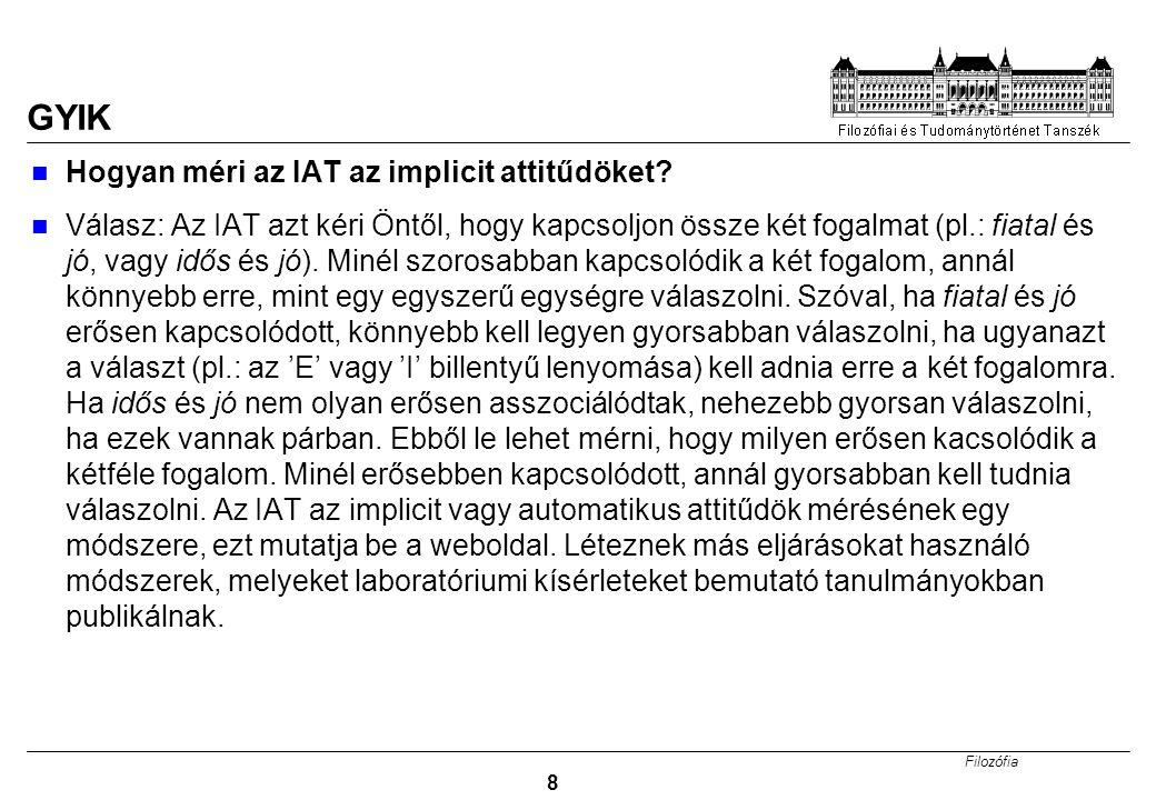 Filozófia 8 GYIK Hogyan méri az IAT az implicit attitűdöket.