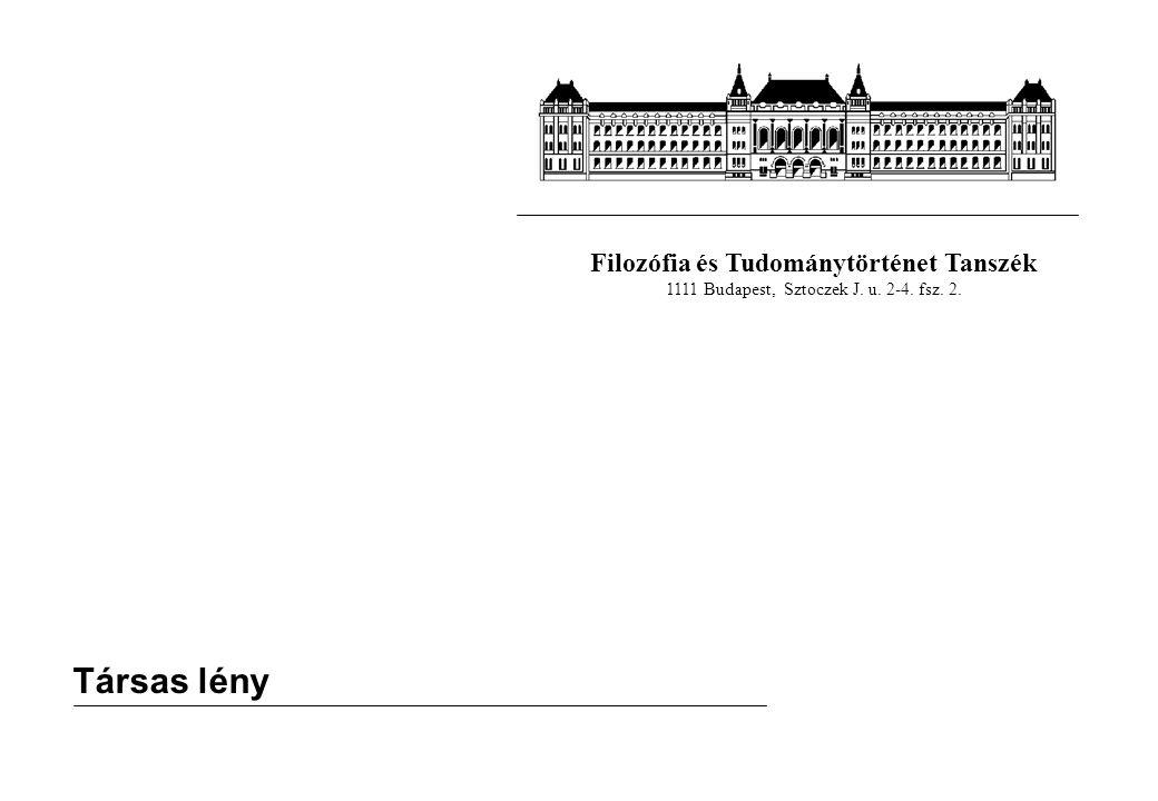 Filozófia és Tudománytörténet Tanszék 1111 Budapest, Sztoczek J. u. 2-4. fsz. 2. Társas lény
