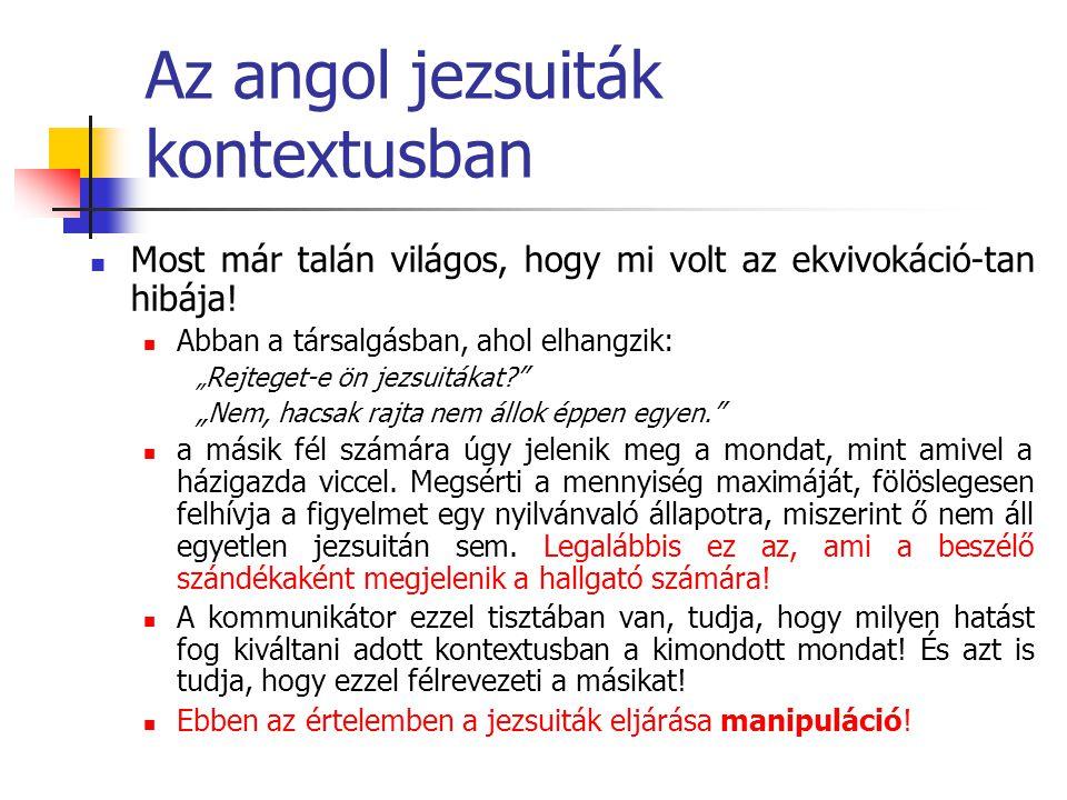 Az angol jezsuiták kontextusban Most már talán világos, hogy mi volt az ekvivokáció-tan hibája.