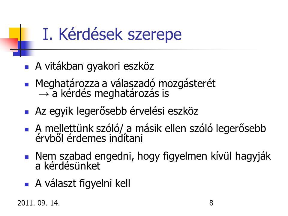 2011.09. 14.39 2.3 Kvalitatív kutatás 3 vizsgált interjú Módszer: (1.