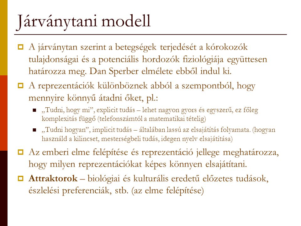 Járványtani modell  A reprezentációk átadása úgy képzelhető el, mint egy értelmezési, vagy rekonstrukciós folyamat.