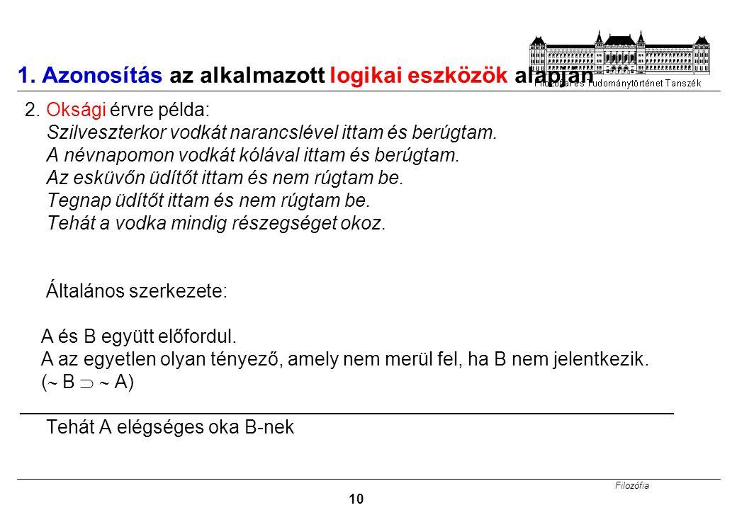 Filozófia 10 1.Azonosítás az alkalmazott logikai eszközök alapján 2.
