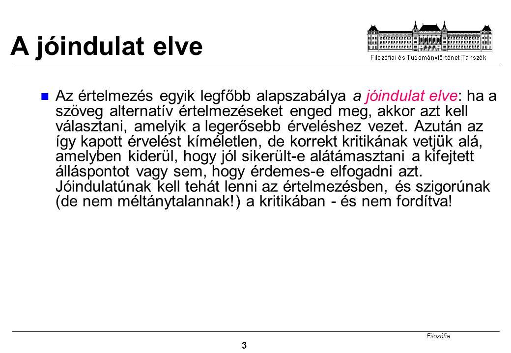 Filozófia 14 Azonosítás Tehát néhány nem érvényes deduktív érvelés – bizonyos esetekben – erős induktív érvelésnek tekinthető.
