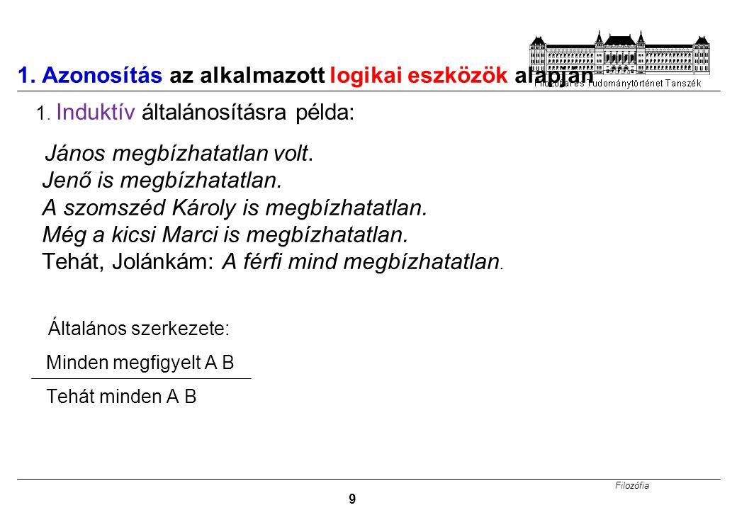 Filozófia 9 1.Azonosítás az alkalmazott logikai eszközök alapján 1.