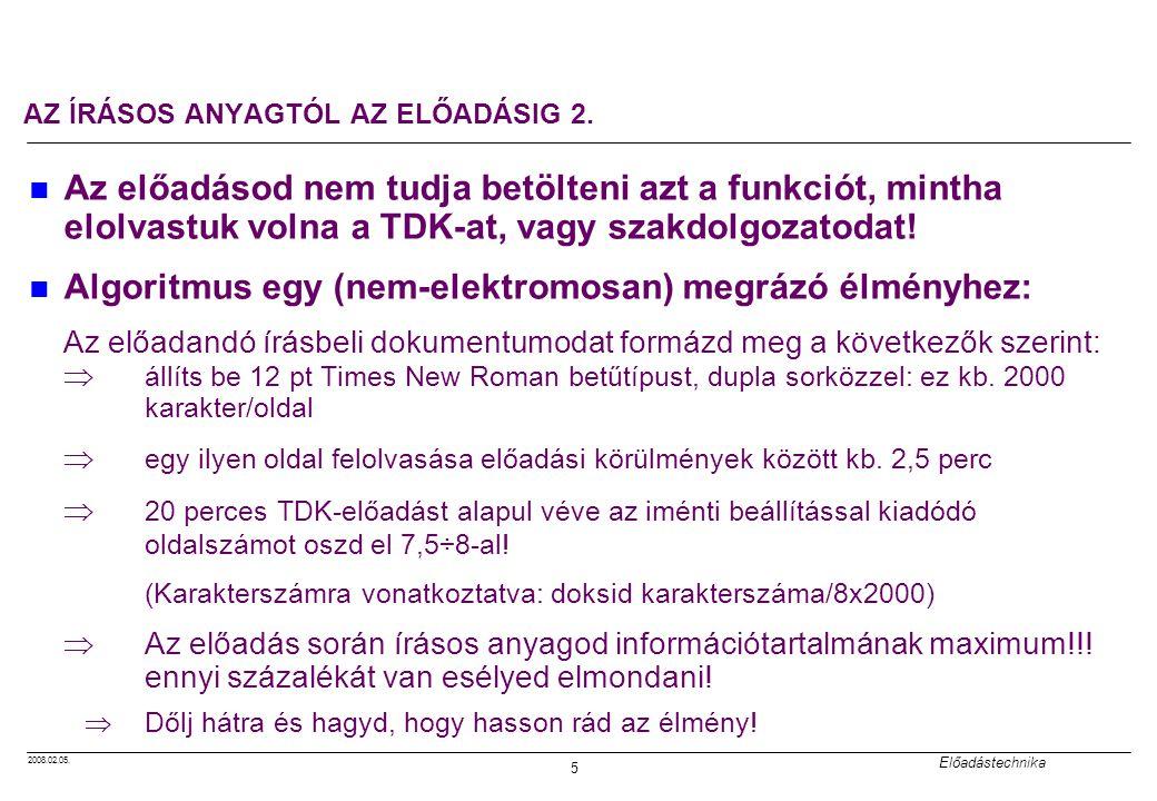2008.02.05.Előadástechnika 6 AZ ÍRÁSOS ANYAGTÓL AZ ELŐADÁSIG 3.