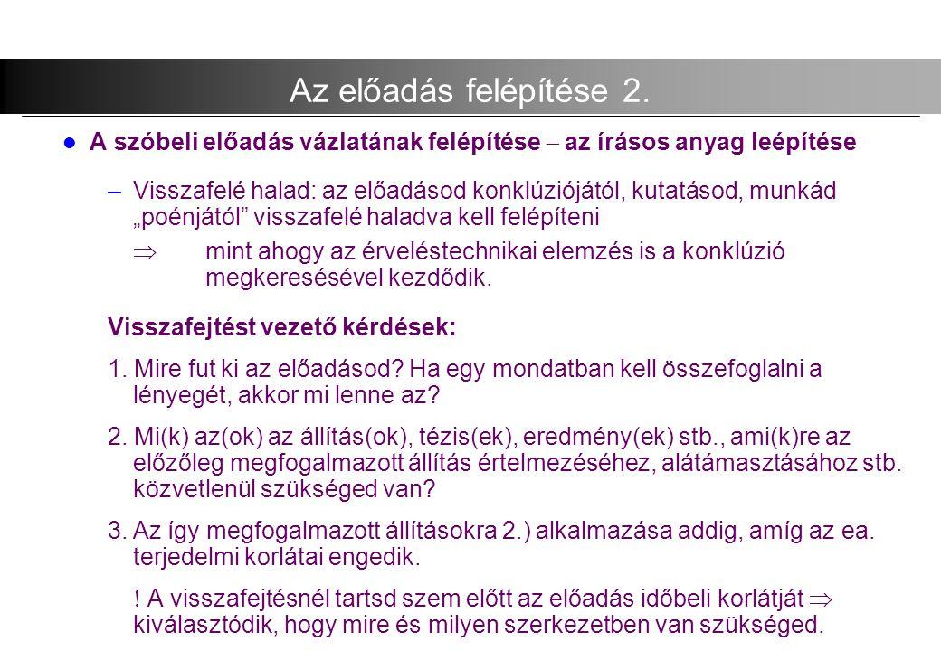 2008.02.05.Előadástechnika 10 EGY LEHETSÉGES ELŐADÁSI STRUKTÚRA 1.