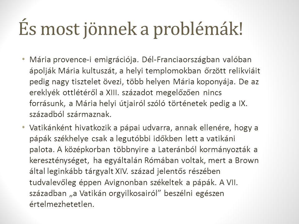 És most jönnek a problémák. Mária provence-i emigrációja.