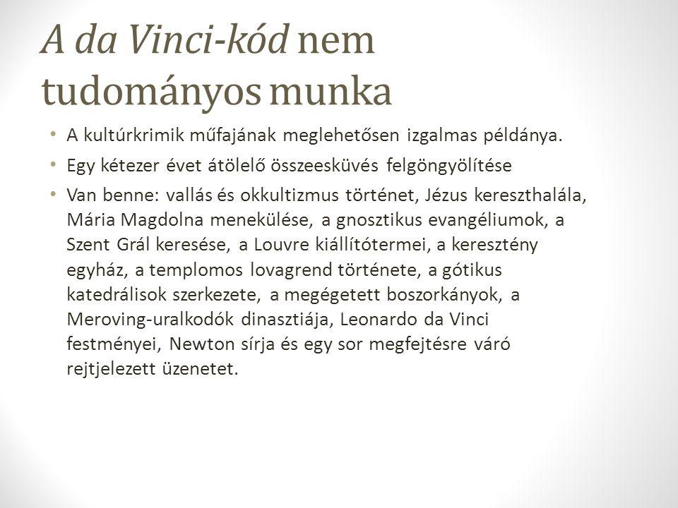 A da Vinci-kód nem tudományos munka A kultúrkrimik műfajának meglehetősen izgalmas példánya.