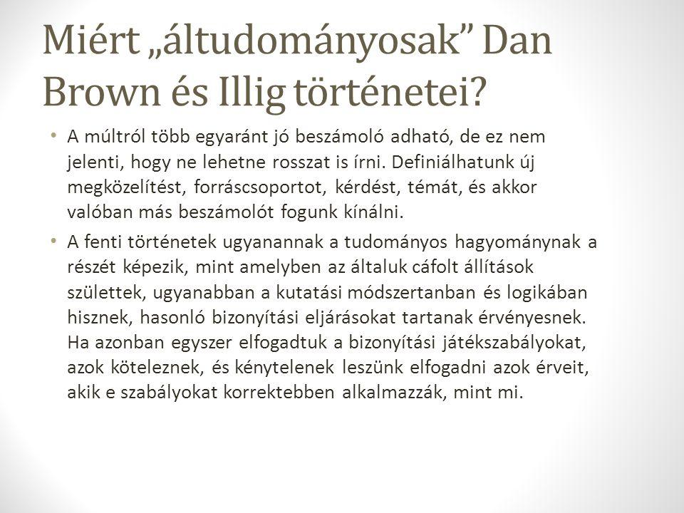 """Miért """"áltudományosak Dan Brown és Illig történetei."""