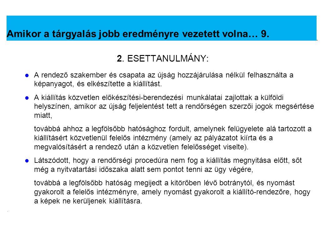 2008.02.05.Tárgyalástechnika 14 Amikor a tárgyalás jobb eredményre vezetett volna… 10.
