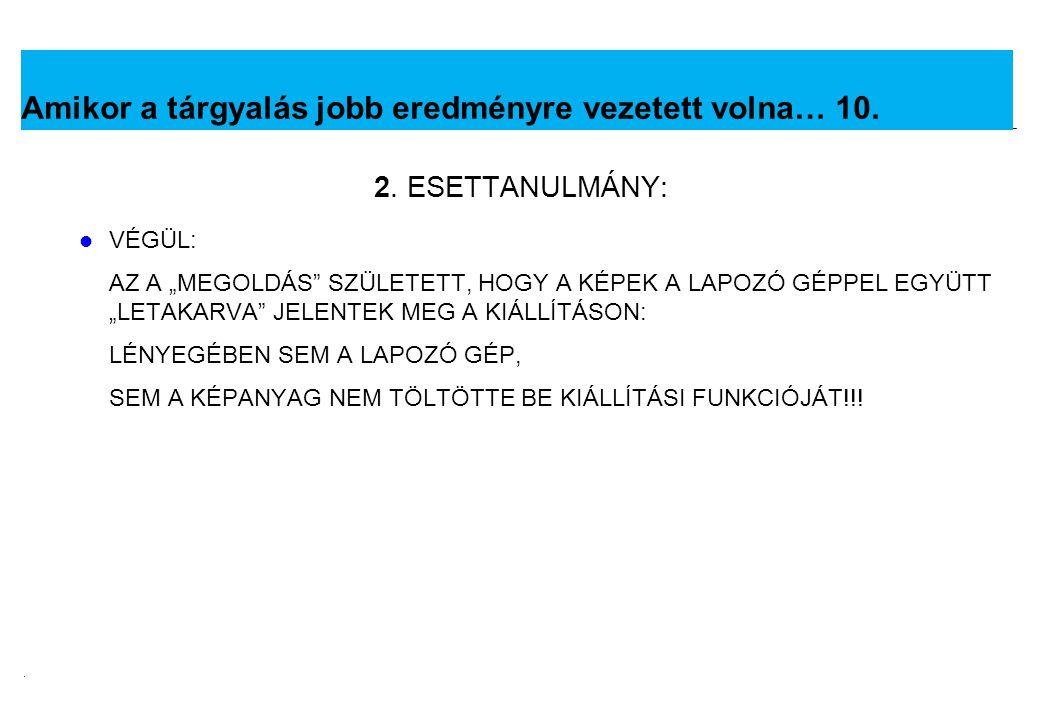 2008.02.05.Tárgyalástechnika 15 Feladat: 1.